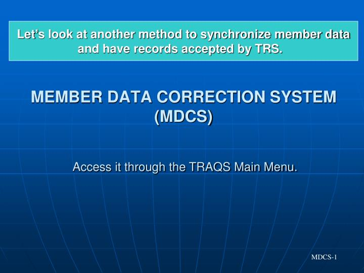 Member data correction system mdcs