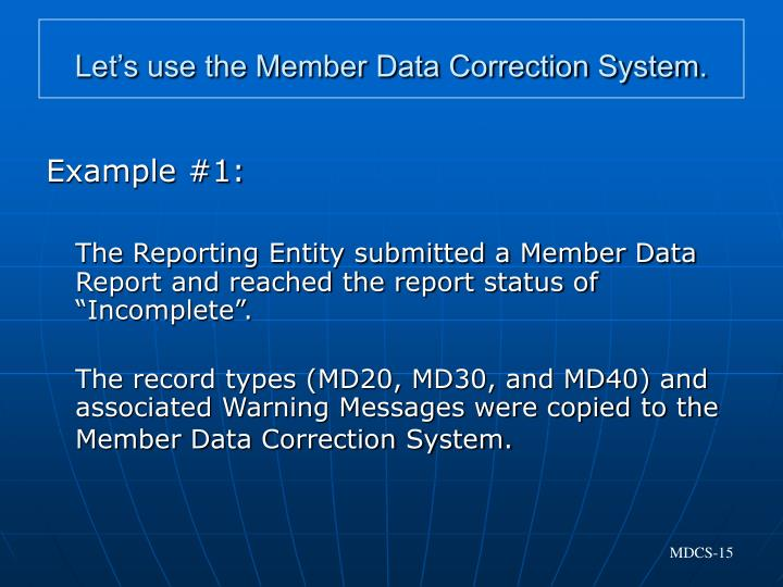Let's use the Member Data Correction System.