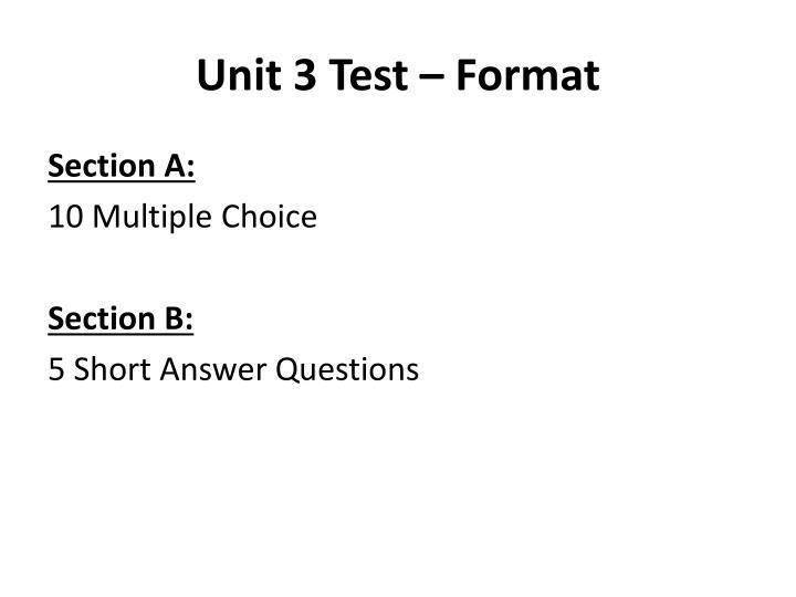 Unit 3 Test – Format