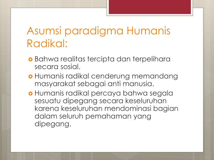 Asumsi paradigma Humanis Radikal:
