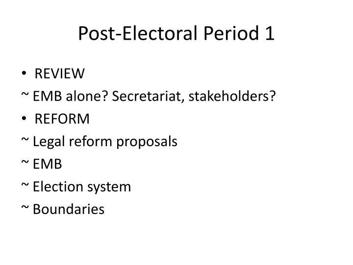 Post-Electoral Period 1