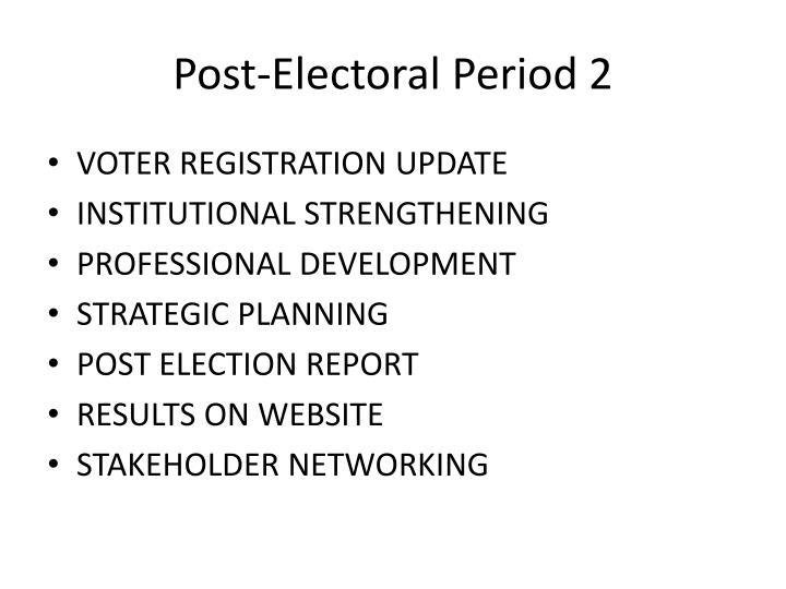 Post-Electoral Period 2