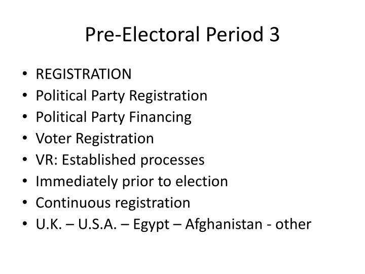 Pre-Electoral Period 3