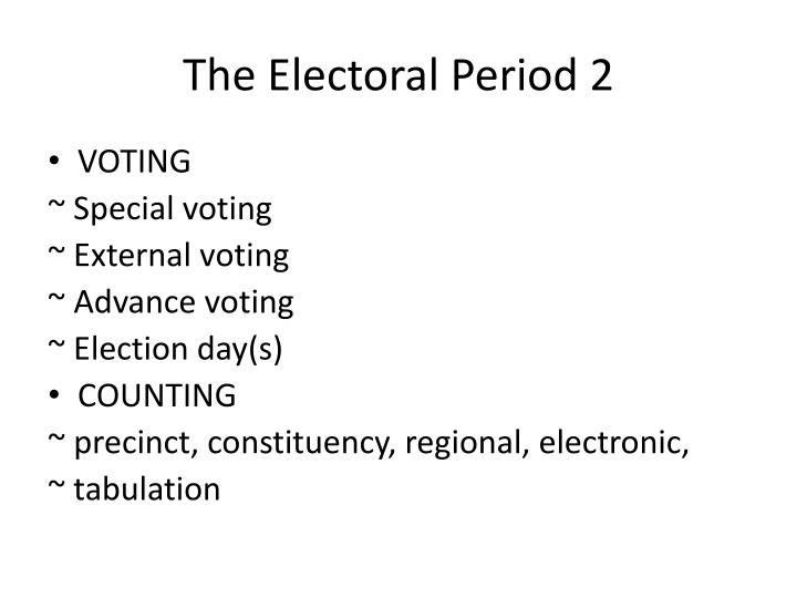 The Electoral Period 2