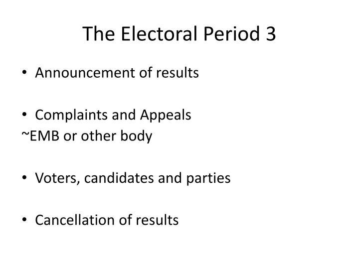 The Electoral Period 3