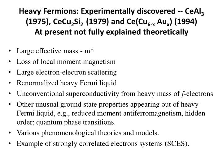 Heavy Fermions: Experimentally discovered -- CeAl