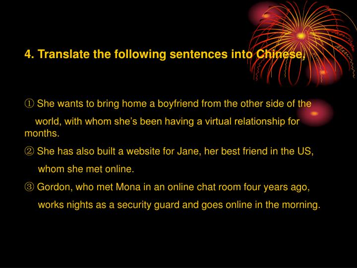 4. Translate the following sentences into Chinese.