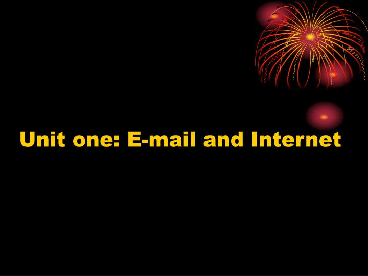 Unit one e mail and internet