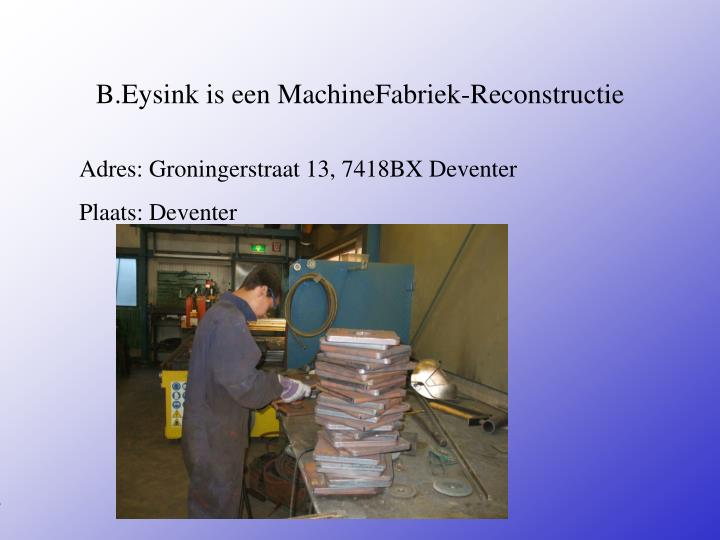 B eysink is een machinefabriek reconstructie