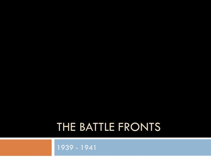 The Battle Fronts