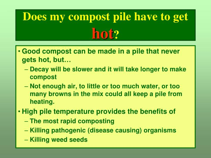 Does my compost pile have to get