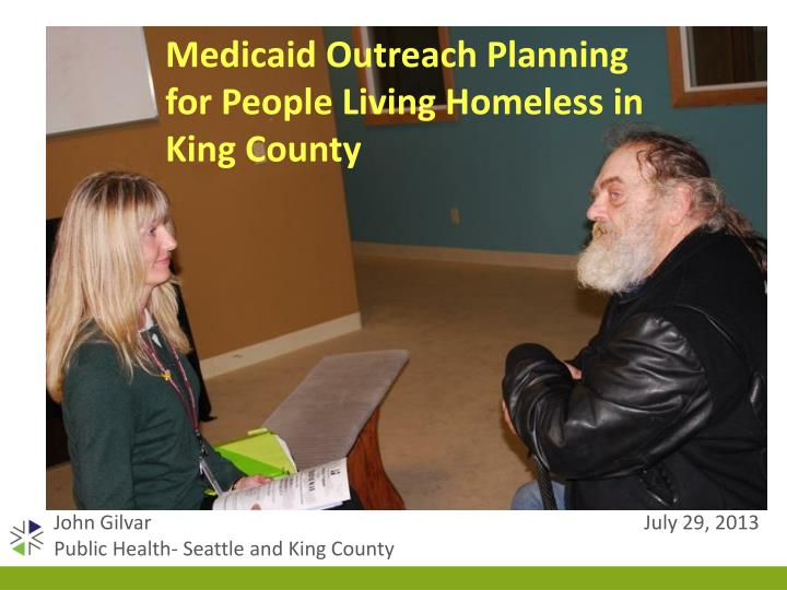 Medicaid Outreach Planning for People Living Homeless in King County