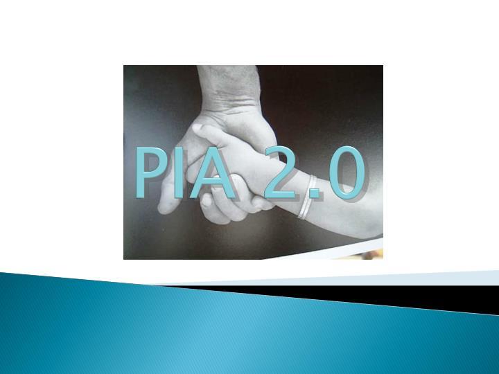 PIA 2.0