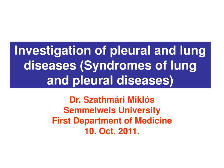 Investigation of pleural and lung diseases syndromes of lung and pleural diseases