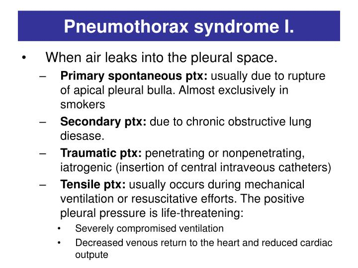Pneumothorax syndrome I.