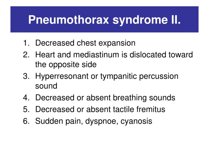 Pneumothorax syndrome II.