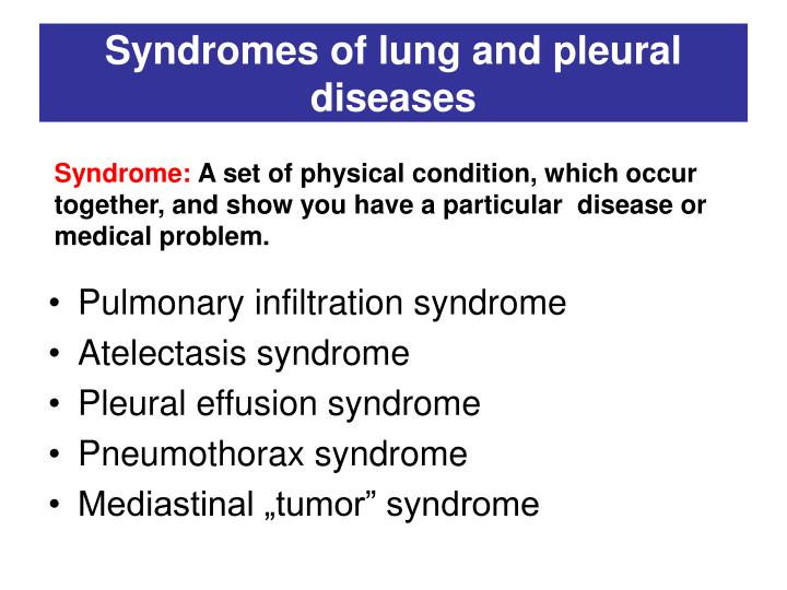Syndromes of lung and pleural diseases