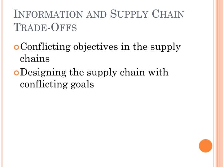 Information and Supply Chain Trade-Offs