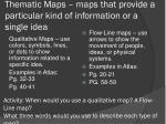 thematic maps maps that provide a particular kind of information or a single idea