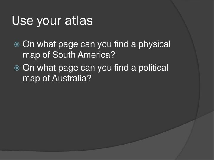 Use your atlas