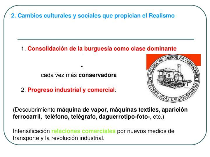 2. Cambios culturales y sociales que propician el Realismo