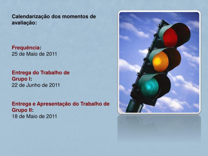 Calendarização dos momentos de avaliação