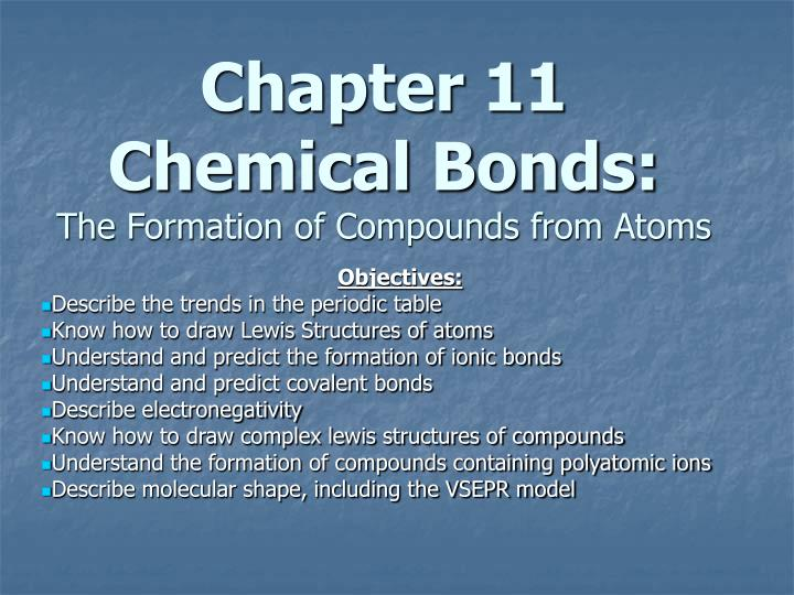 Chapter 11 chemical bonds the formation of compounds from atoms