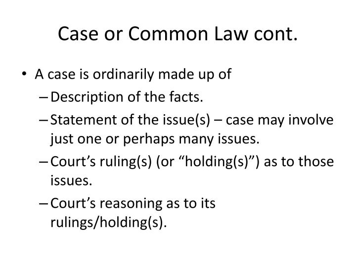 Case or Common Law cont.
