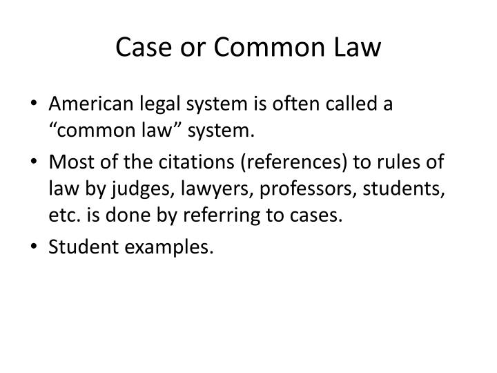 Case or Common Law