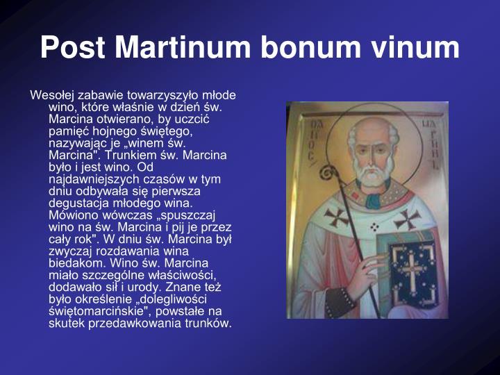 Post Martinum bonum vinum