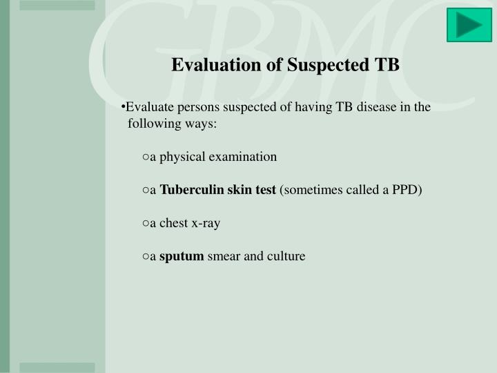 Evaluation of Suspected TB