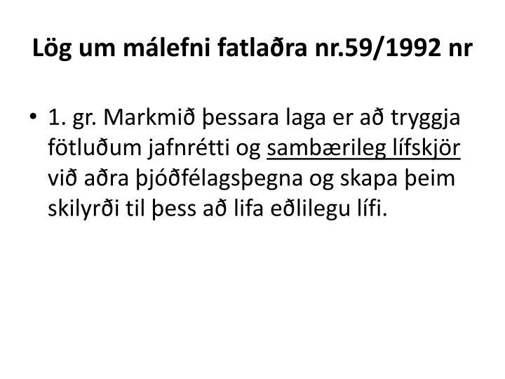 Lög um málefni fatlaðra nr.59/1992 nr