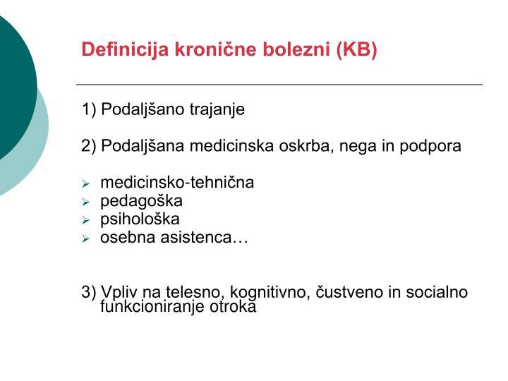 Definicija kronične bolezni (KB)