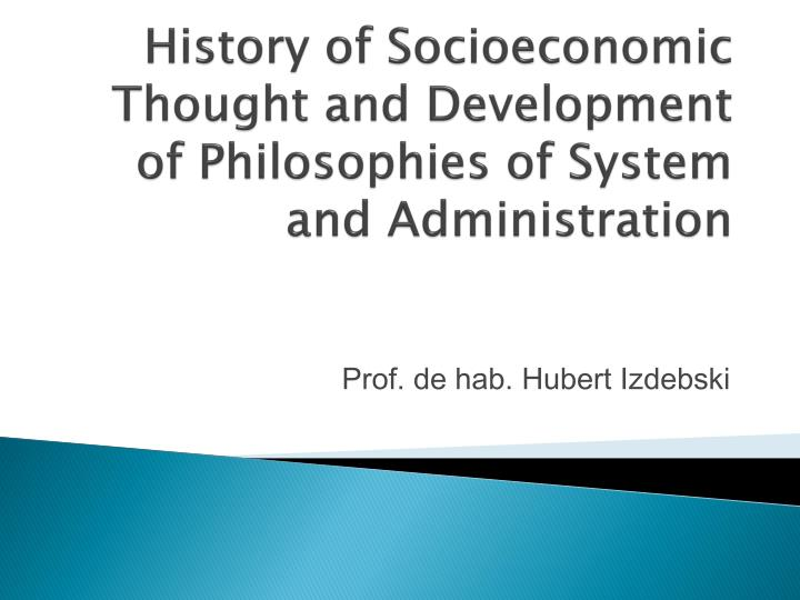 History of socioeconomic thought and development of philosophies of system and administration