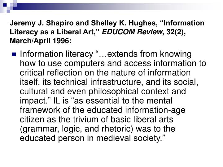 "Jeremy J. Shapiro and Shelley K. Hughes, ""Information Literacy as a Liberal Art,"""