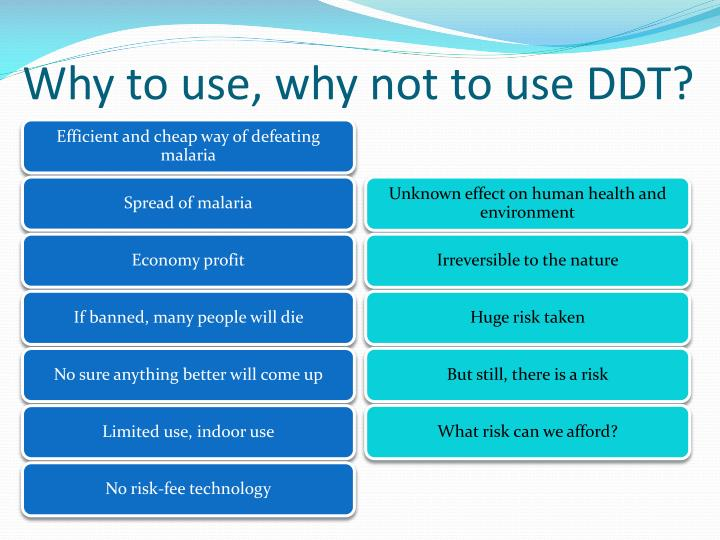 Why to use, why not to use DDT?
