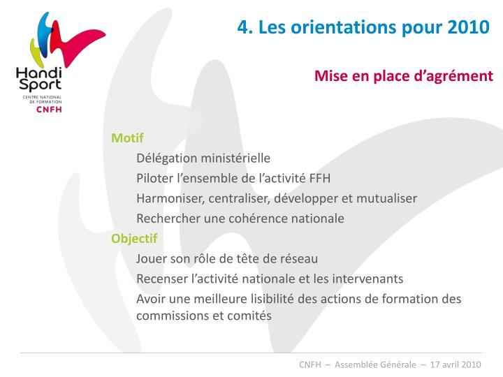 4. Les orientations pour 2010