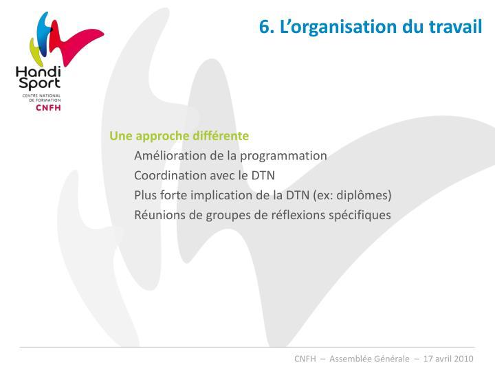 6. L'organisation du travail