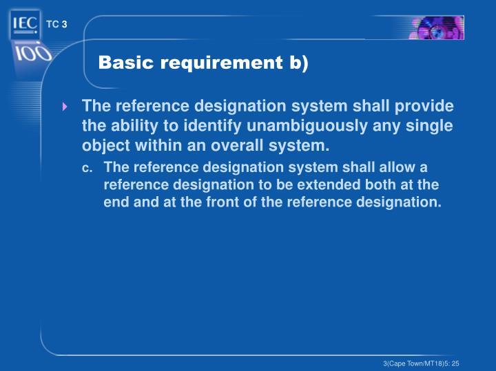 Basic requirement b)
