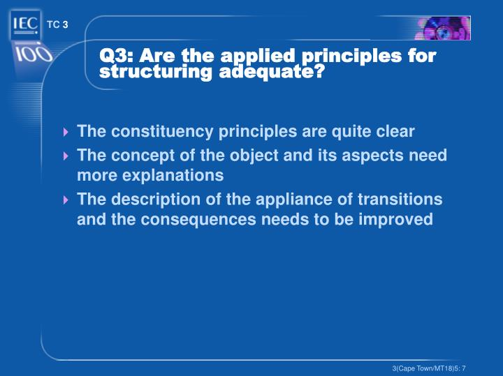 Q3: Are the applied principles for structuring adequate?