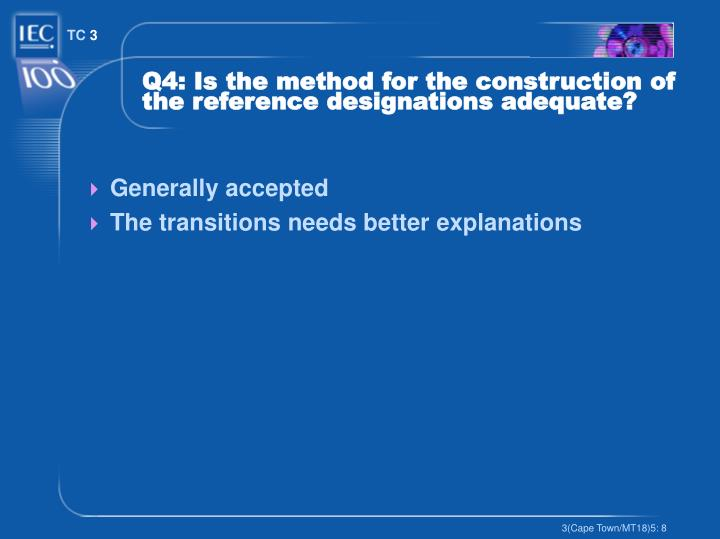 Q4: Is the method for the construction of the reference designations adequate?