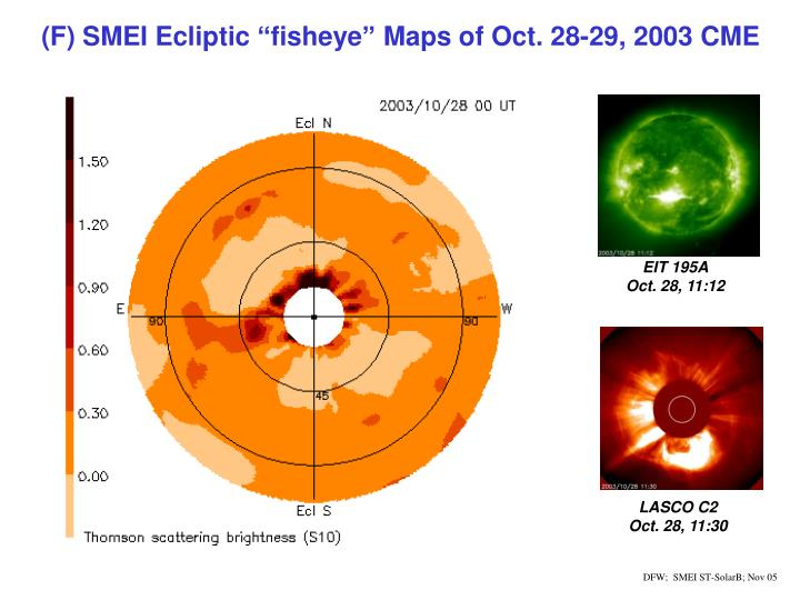 "(F) SMEI Ecliptic ""fisheye"" Maps of Oct. 28-29, 2003 CME"