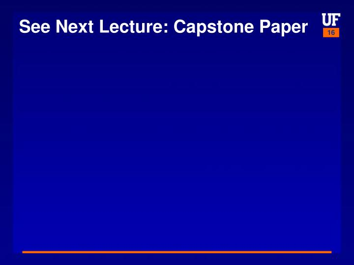 See Next Lecture: Capstone Paper