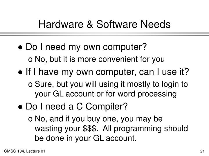 Hardware & Software Needs