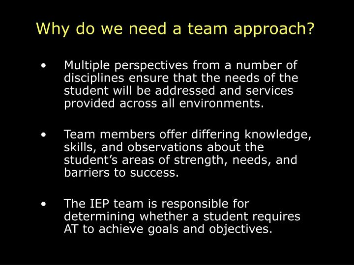 Why do we need a team approach?