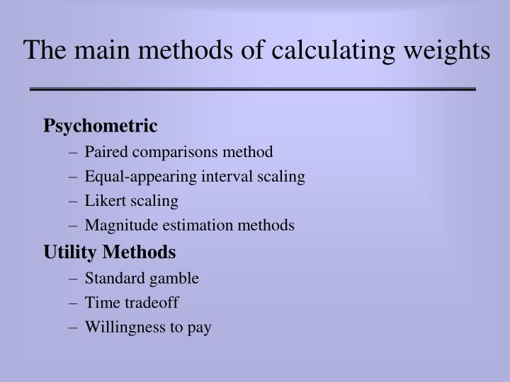 The main methods of calculating weights