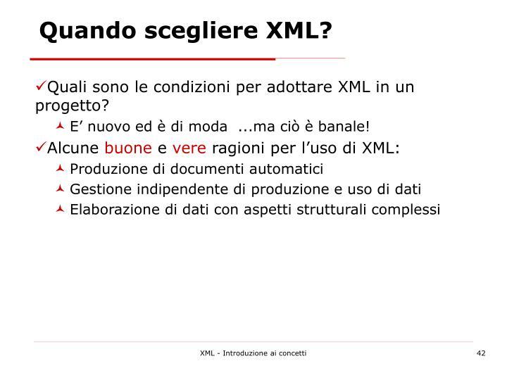 Quando scegliere XML?