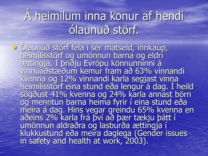 Á heimilum inna konur af hendi ólaunuð störf.