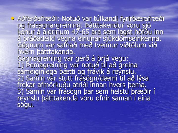 Aðferðafræði: Notuð var túlkandi fyrirbærafræði og frásagnargreining. Þátttakendur voru sjö konur á aldrinum 47-65 ára sem lagst höfðu inn á bráðadeild vegna elnunar sjúkdómseinkenna. Gögnum var safnað með tveimur viðtölum við hvern þátttakanda.