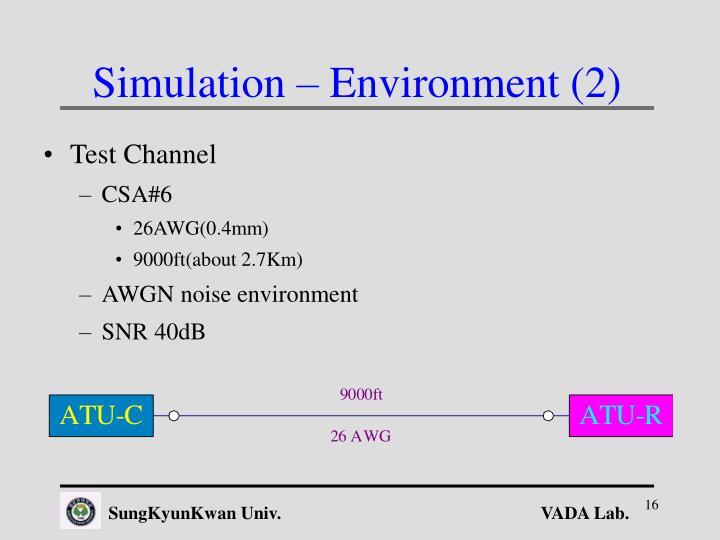 Simulation – Environment (2)